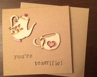 You're tea-riffic handmade card (blank inside)