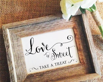 Wedding Sign Love is Sweet Sign Love is Sweet Take a Treat wedding decoration (Frame NOT included)