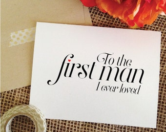 To the first man I ever loved Wedding Card to Father of the Bride To my Dad Card (Sophisticated)