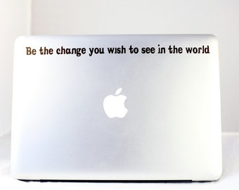 Be The Change You Wish To See In The World Decal Sticker Macbook Pro, Vinyl - Mahatma Gandhi