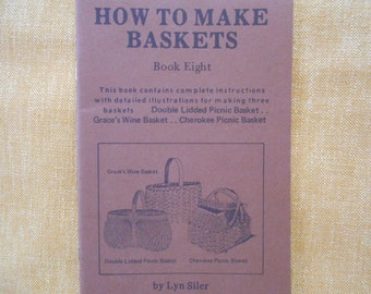 How To Make Baskets, book eight,double lidded picnic basket,Grace's Wine basket,Cherokee Picnic basket
