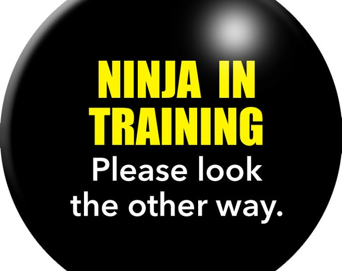 Ninja in Training: Please Look the Other Way button