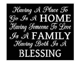 Primitive Stencil for Signs, Having A Place To Go Is A Home, Family, Blessing, Inspirational (#624)