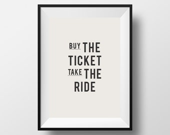 Buy the ticket, Printable Typography, Printable Quote, Digital Download, Typography Print, Motivation, Inspirational Quote,Travel Poster
