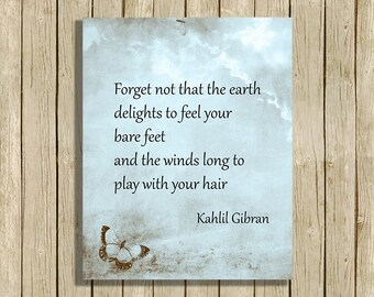 printable wall art poetry quote instant download 8 x 10 inspirational nature lover forget not by Kahlil gibran art print home decor