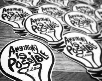 Anything is Possible Sticker