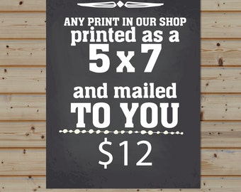 Any Print In Our Shop -- 5x7 Size -- MAILED TO YOU!