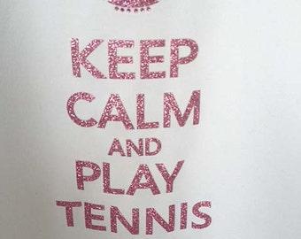 Tennis Glitter Shirt - Keep Calm and Play Tennis! Tshirt