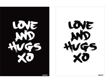 Love And Hugs · A3 Print / Wall Art. Available in Black or White. 297mm x 420mm, unframed.