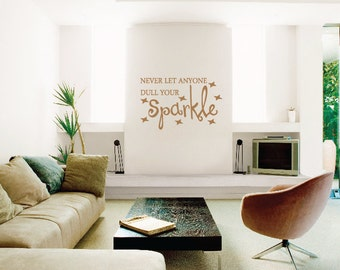 Vinyl Wall Decal - Never Let Anyone Dull Your Sparkle