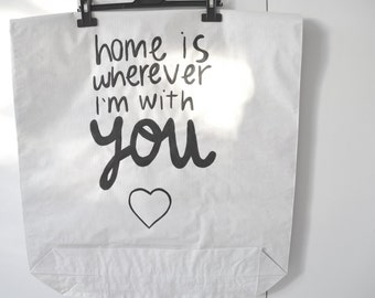 Home is wherever I'm with you paper bag//hand painted, storage of books, clothes ... For teenage rooms