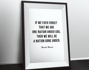 If we ever forget that we are one nation under God. Ronald Reagan. Instant download, wall art, kitchen, Digital, quote, BUY 1 GET 1 FREE