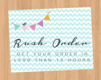 Rush Order - Get your order in less than 12 hours