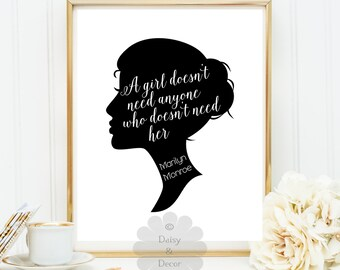 Marilyn Monroe quote printable A girl doesn't need anyone who doesn't need her quote art nursery art, home decor typography print silhouette