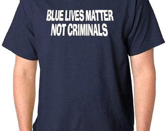 NYPD Blue Lives Matter Not Criminals Navy Blue T-Shirt All Sizes