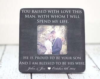 Parents Thank You Wedding Gift Grooms Parents Picture Frame He is Proud to be Your Son I am Blessed to be His Wife