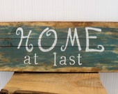 Home at Last Rustic Wooden Sign