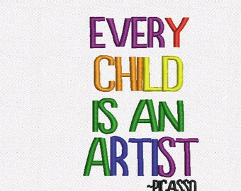 Every Child Is An Artist Picasso Machine Embroidery Design digital INSTANT DOWNLOAD