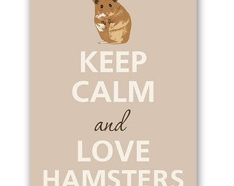 Keep calm and love hamsters