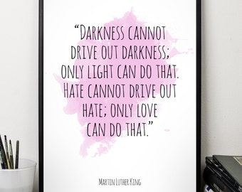Darkness can not (...), Martin Luther King , Alternative Watercolor Poster, Wall art quote, Motivational quote, Inspirational quote.