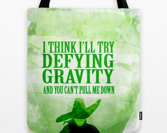 wicked, the musical, i think i'll try defying gravity... tote bag