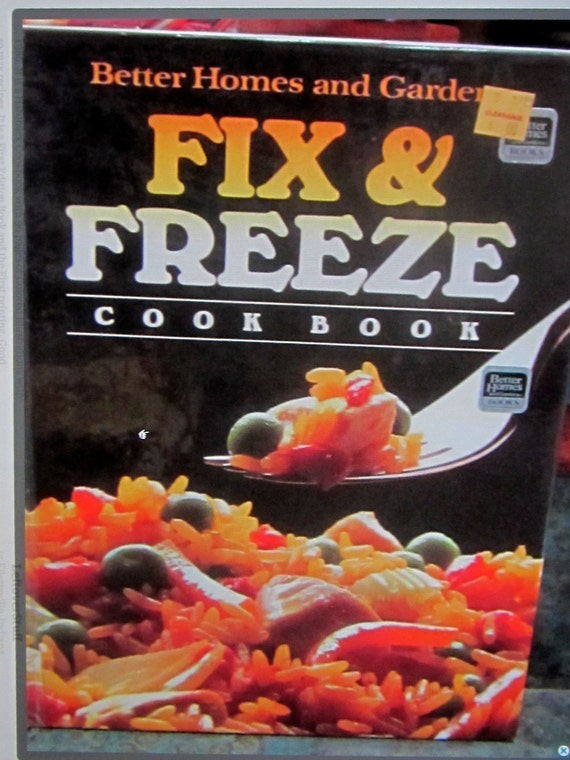Fix It And Freeze It Better Homes And Gardens Cookbook First