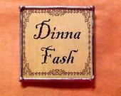 """Glass Outlander Magnet - """"Dinna Fash"""""""