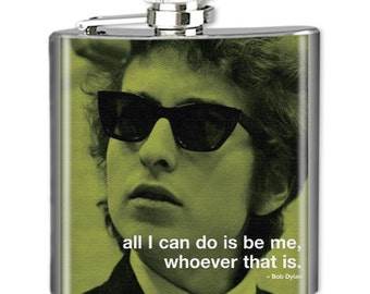 Photo Flask, Art Flask, Liquor Flask,  6 oz HIp Flask - Handmade in NYC - BOB DYLAN Quote - Sealed in Resin