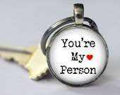You're My Person - Key Chain - 25mm Round - Choice of 4 Styles