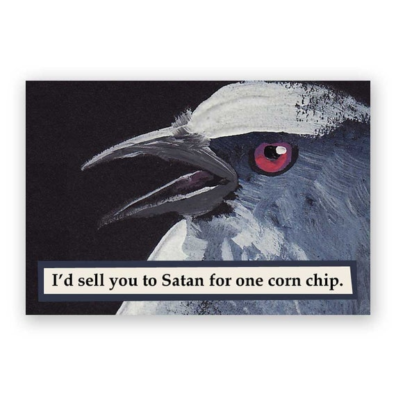 i u0026 39 d sell you to satan for one corn chip magnet bird