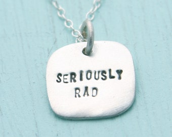 SERIOUSLY Rad necklace, eco-friendly sterling silver pendant. Handcrafted by Chocolate and Steel