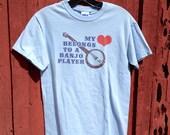 My Heart belongs to a Banjo Player tee