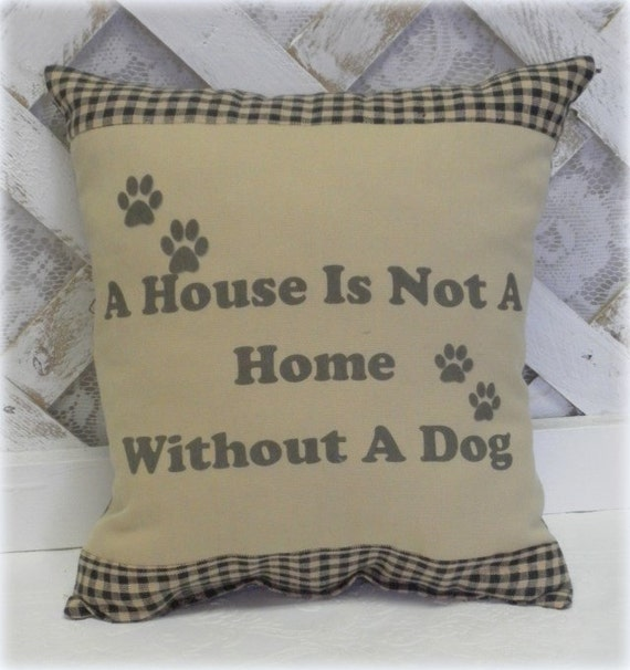 A House Is Not A Home Handmade Country Pillow