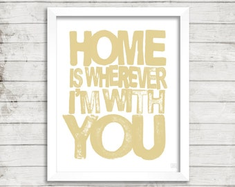 EDWARD SHARPE - Home Is Wherever Im With You - Printable Wall Art Instant Digital Download - Typography Lyric Art Quote Print  - 8x10 Print