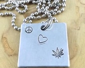 420 Peace Love and Weed mellow aluminum hand stamped pendant necklace