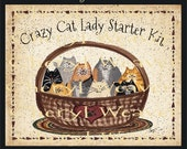 Crazy Cat Lady Starter Kit  print  8 by 10 Inch Primitive Folk Art Country Cheryl Weaver