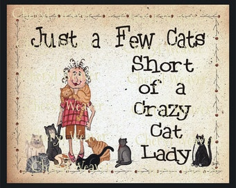 Just a Few Cats Short of Being a Crazy Cat Lady  8 by 10 Inch Original Primitive Folk Art Print  by Cheryl Weaver