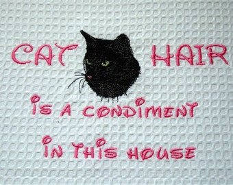 Cat Hair is a Condiment - Tea Towel - Black Cat - Many Breeds Available