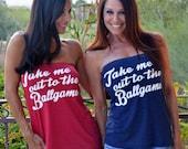 Take me out to the Ballgame. Baseball Shirt.  Feel Naked Tshirt Tube Tops- 13 tube top colors and 14 ink colors.