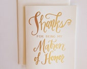Thanks for Being My Matron of Honor Greeting Card