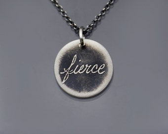Tiny Fierce Necklace - Etched Sterling Silver Inspirational Word Pendant - Handwritten Word Necklace