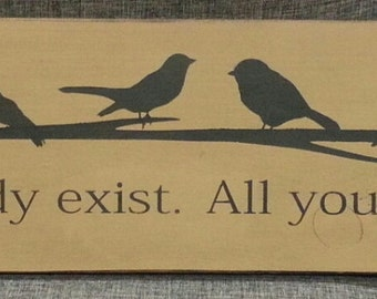 Bird Lover Gift, Bird Sign, Primitive Sign, Bird Decoration, Your Wings Already Exist. All You Have To Do Is Fly.