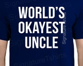 Valentine's Day Gift Worlds Okayest UNCLE Mens t shirt tshirt for Dad Husband Gift Uncle Gift Father's Day Best Uncle