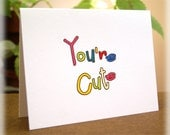 You're Cute Greeting card Love Flirt Fun Card