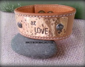 Up-Cycled Light Tan Leather Cuff Bracelet with - Be Love -Quote- Antique Brass Metal