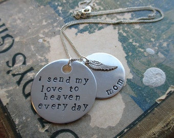 I Send My Love To Heaven - Custom Hand Stamped Necklace