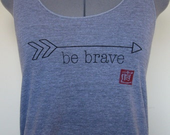 Be Brave Tank Top Racerback Athletic Grey sizes Small through Large
