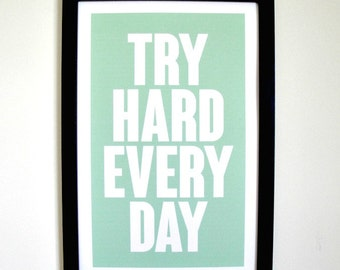 Try Hard Every Day - Motivational Typography Framed Print