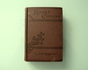 Eight Cousins Louisa M. Alcott 1923 hardcover, The Aunt Hill