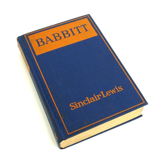 an analysis of the character of babbitt in the novel babbitt by sinclair lewis Babbitt study guide contains a biography of sinclair lewis, literature essays, quiz  questions, major themes, characters, and a full summary and analysis  for  babbitt is a great resource to ask questions, find answers, and discuss the novel.